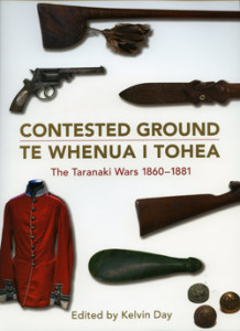 Kelvin Day (ed) Contested Ground Te Kelvin Day (ed), Whenua i Tohea. The Taranaki Wars 1860-1881, Puke Ariki Museum/Huia Publishers, Wellington, 2010.