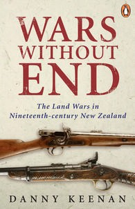 Danny Keenan, 'Wars Without End,'The Land wars in 19th Century New Zealand', revised Edition, published by Penguin Books (Auckland, NZ), September 2009.