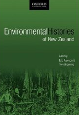 Environmental Histories of New Zealand (eds) Tom Brooking and Eric Pawson, Oxford University Press, Melbourne, Victoria, 2002.