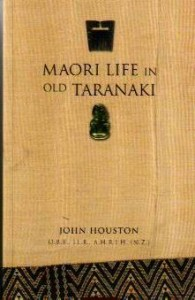 Reprint of John Houston's classic 'Māori Life in Old Taranaki' - the introduction for this reprint written by Danny