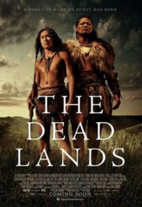 The Dead Lands, a movie set in the earlier musket war period of the 1820s, directed by Toa Fraser, released 2014.