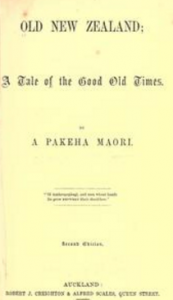 The good old days, as described by FE Maning in his book Old New Zealand, published in 1863.